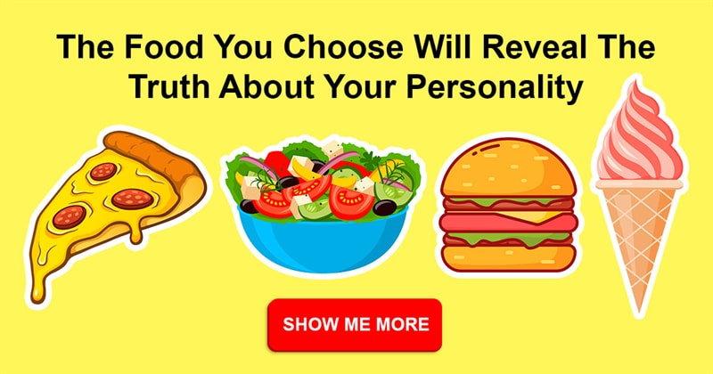 Society Story: The food you choose will reveal the truth about your personality