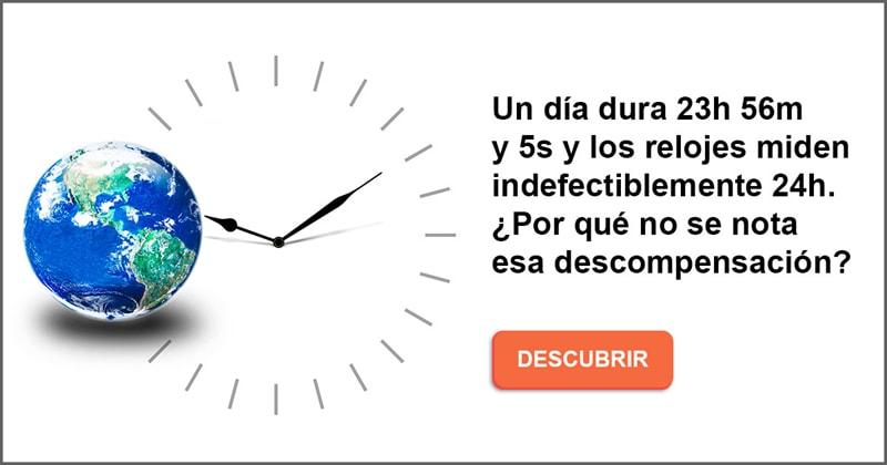 Сiencia Historia: Un día dura 23h 56m y 5s y los relojes miden indefectiblemente 24h. ¿Por qué no se nota esa descompensación?