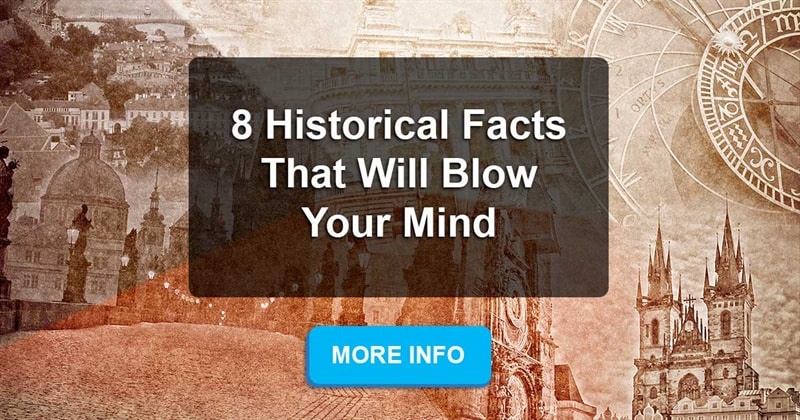 Culture Story: What historical fact blows your mind?