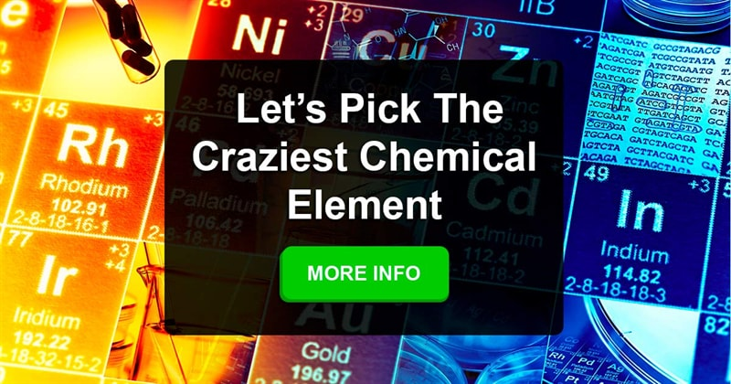 Science Story: What is the craziest element in the periodic table?