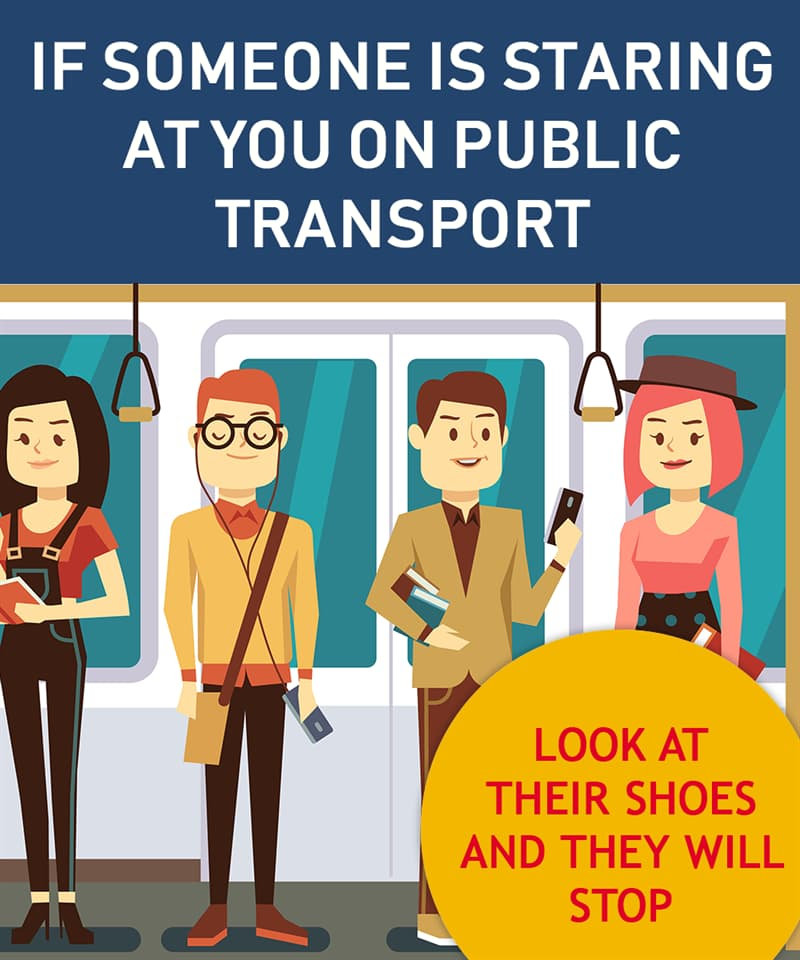Society Story: If someone is staring at you in the public transport, look at their shoes and they will stop