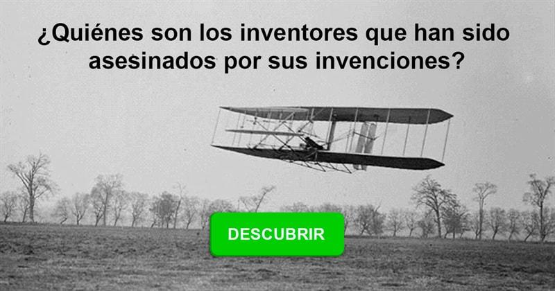 Cultura Historia: ¿Quiénes son los inventores que han sido asesinados por sus invenciones?
