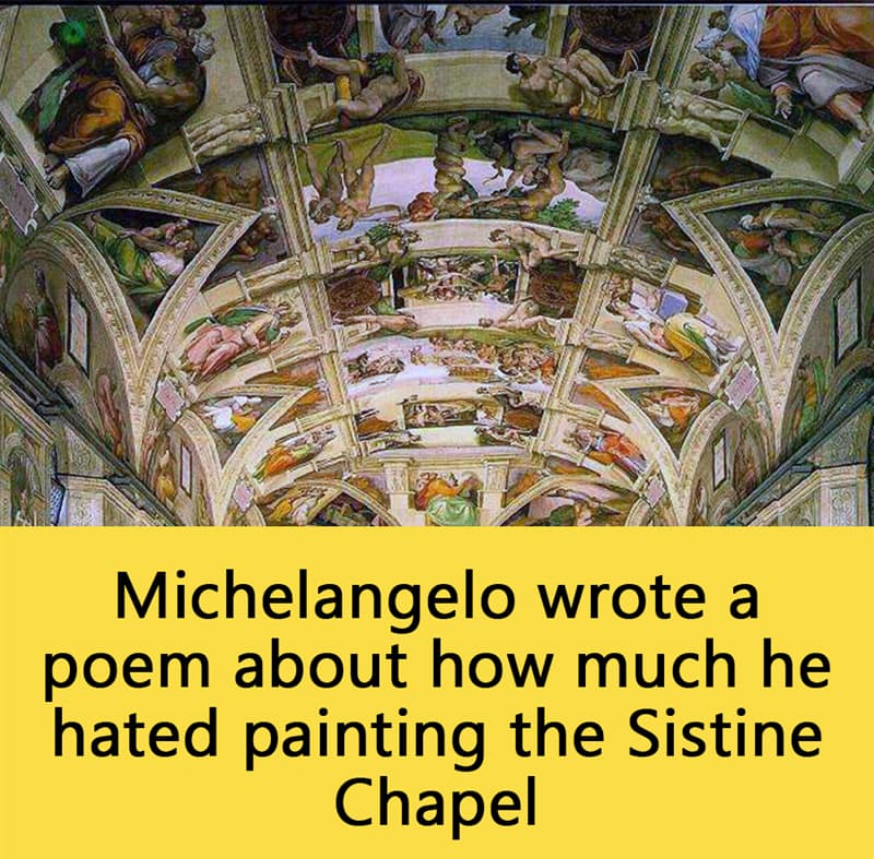 Science Story: Michelangelo wrote a poem about how much he hated painting the Sistine Chapel