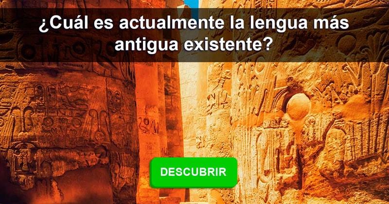 Historia Historia: ¿Cuál es actualmente la lengua más antigua existente?