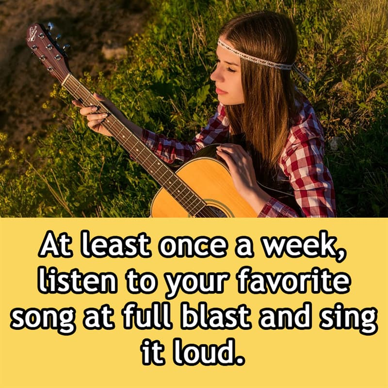 Society Story: At least once a week, listen to your favorite song at full blast and sing it loud.