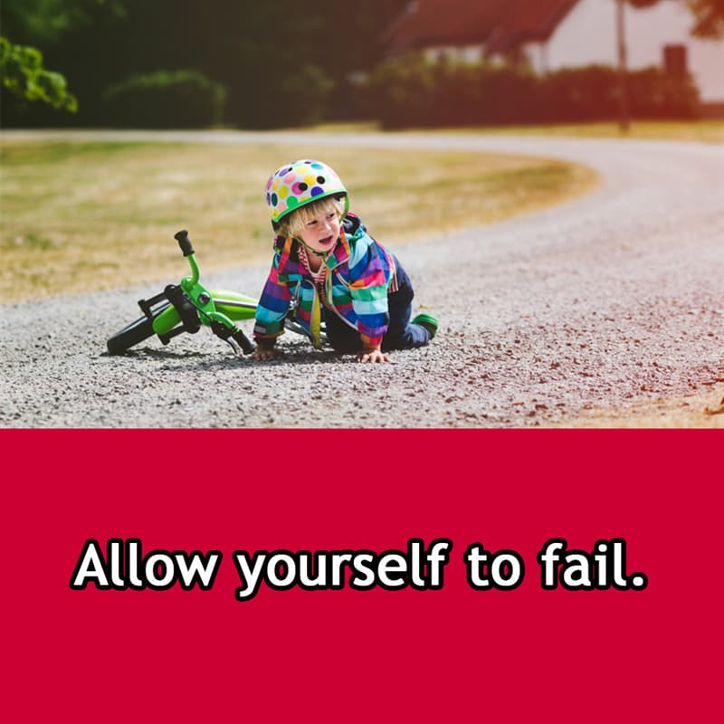 Society Story: Allow yourself to fail.