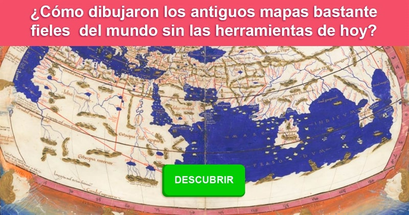 Geografía Historia: ¿Cómo dibujaron los antiguos mapas bastante fieles del mundo sin las herramientas de hoy?
