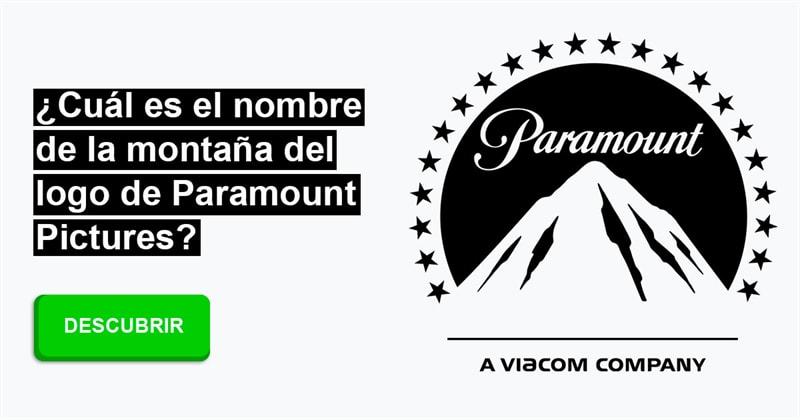 Geografía Historia: ¿Cuál es el nombre de la montaña del logo de Paramount Pictures?