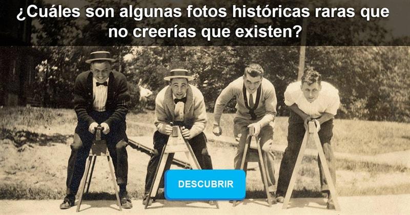 Historia Historia: ¿Cuáles son algunas fotos históricas raras que no creerías que existen?