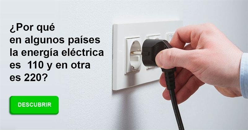 Сiencia Historia: ¿Por qué en algunos países la energía eléctrica es 110 y en otra es 220?