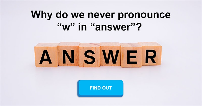 """Culture Story: Why does the word """"answer"""" have a silent """"w""""?"""