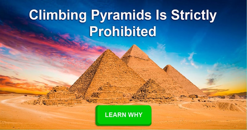 Society Story: Why is it illegal to climb pyramids?