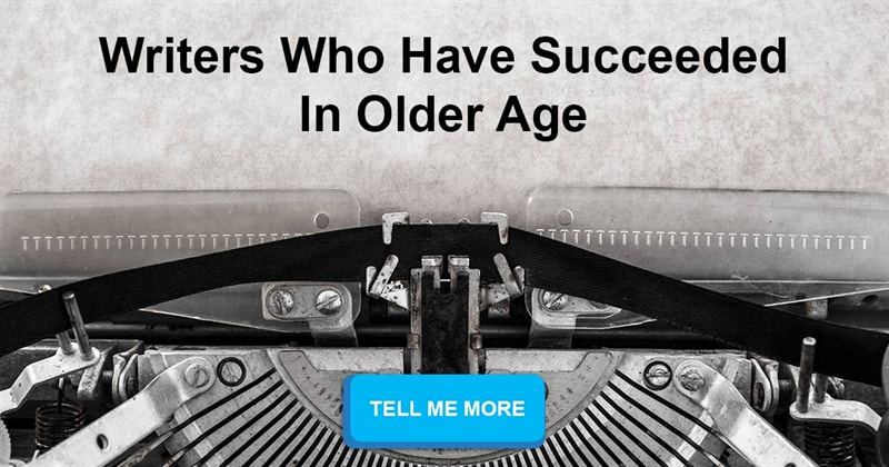 Culture Story: Writers Who Have Succeeded In Older Age