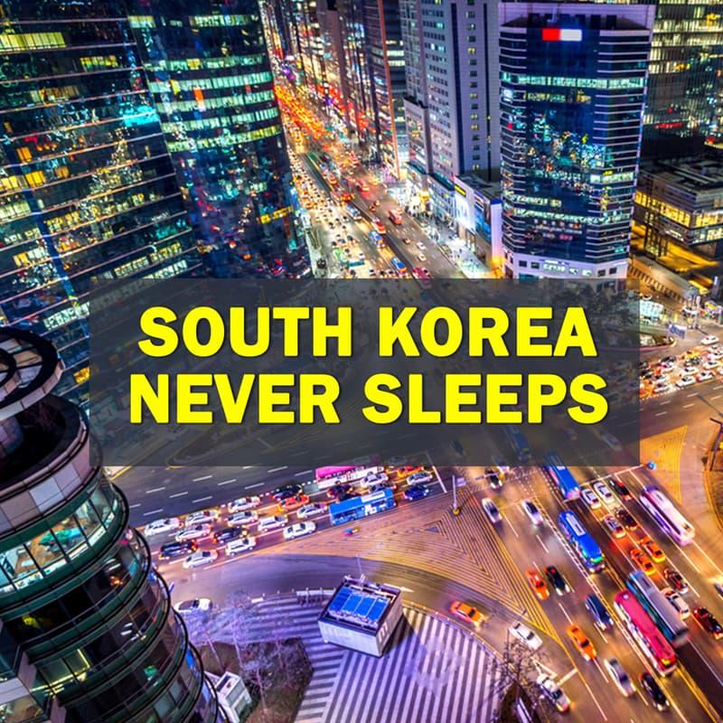 Geography Story: South Korea never sleeps