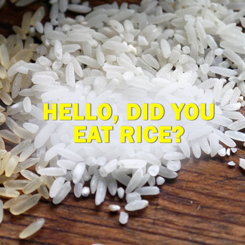 Geography Story: Hello, did you eat rice?
