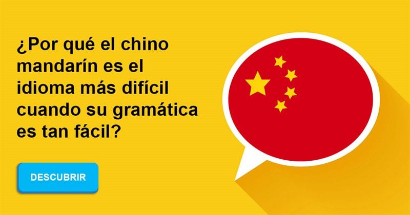 idioma Historia: ¿Por qué el chino mandarín es el idioma más difícil cuando su gramática es tan fácil?