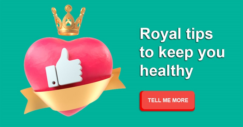 health Story: Royal tips to keep you healthy