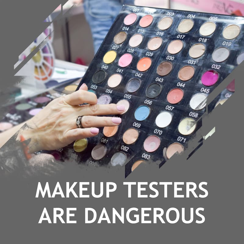 Science Story: Makeup testers are dangerous