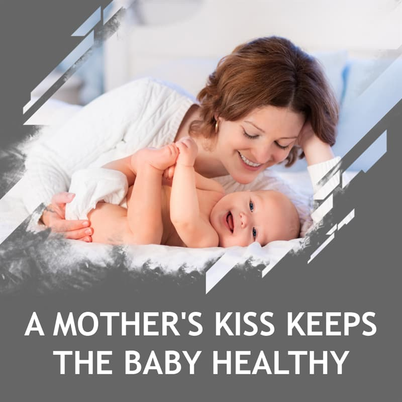 Science Story: A mother's kiss keeps the baby healthy