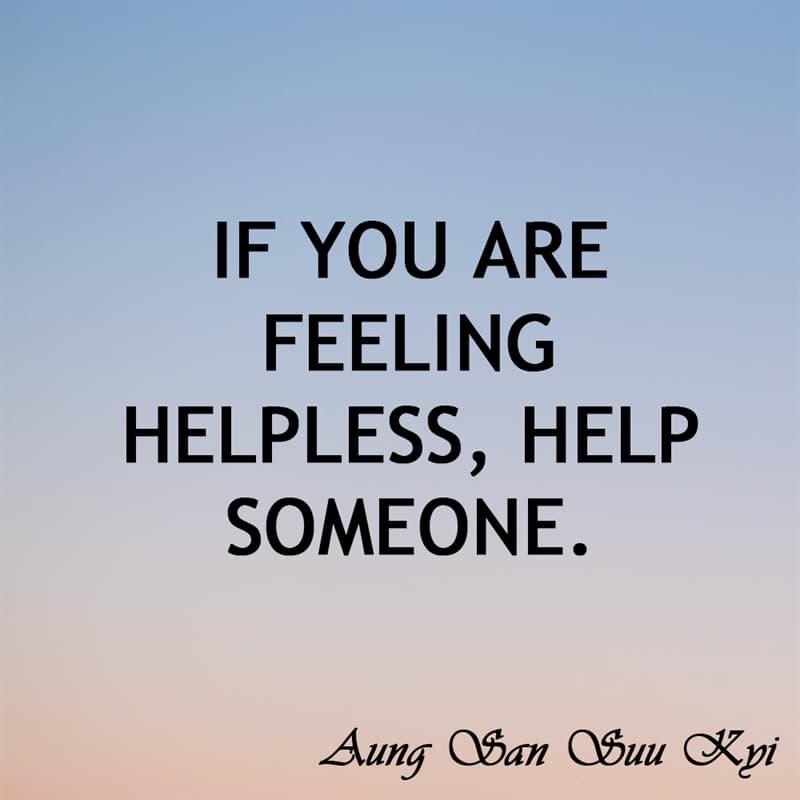 Society Story: If you are feeling helpless, help someone - Aung San Suu Kyi