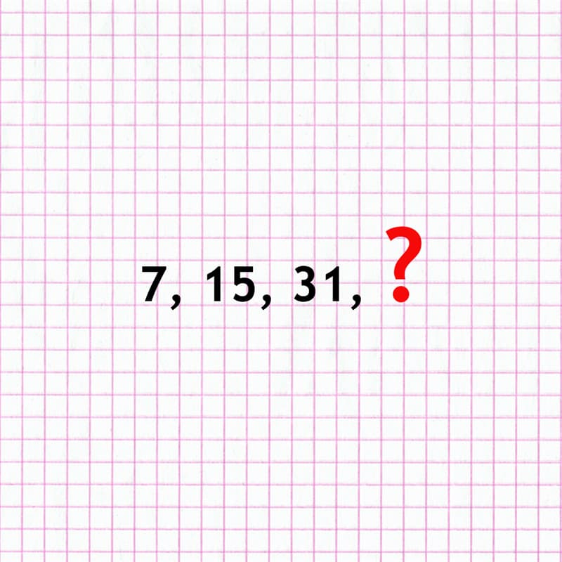 Science Story: 7, 15, 31, ?