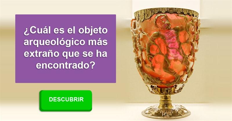 Сiencia Historia: ¿Cuál es el objeto arqueológico más extraño que se ha encontrado?