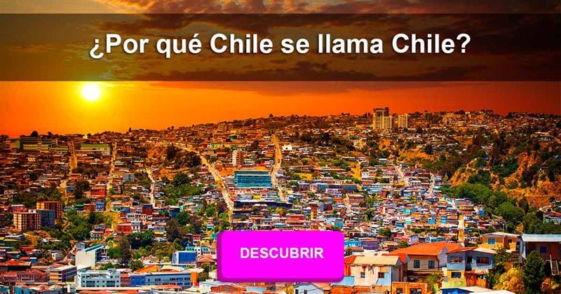 Geografía Historia: ¿Por qué Chile se llama Chile?