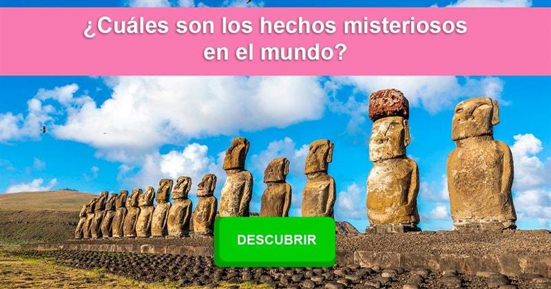 Historia Historia: ¿Cuáles son los hechos misteriosos en el mundo?