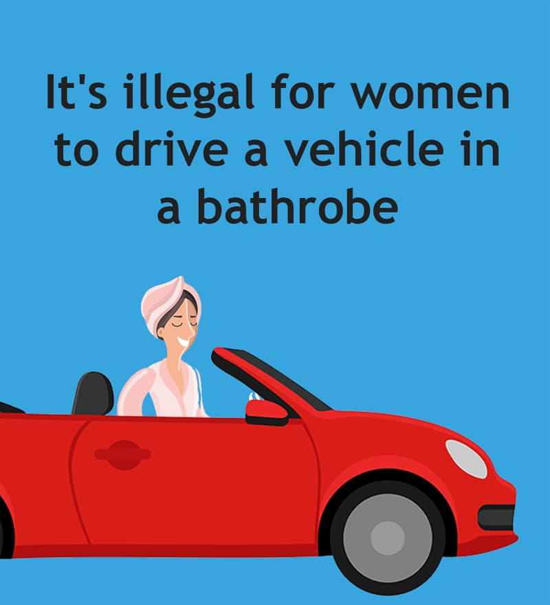 Society Story: It's illegal for women to drive a vehicle in a bathrobe