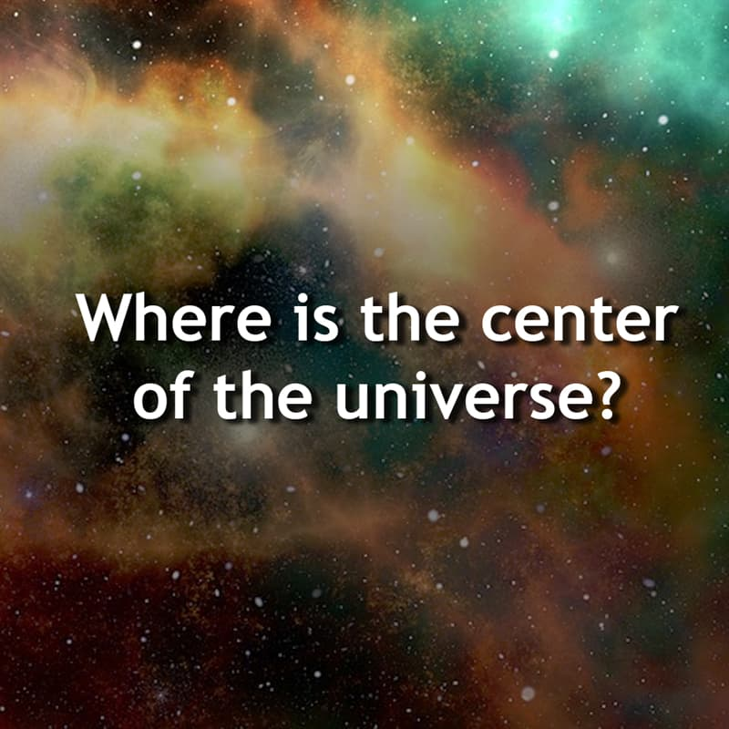 Science Story: Where is the center of the universe?