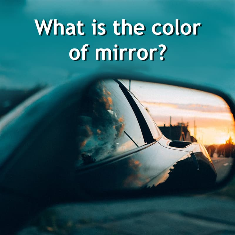 Science Story: What is the color of mirror?