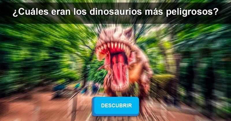 Сiencia Historia: ¿Cuáles eran los dinosaurios más peligrosos?