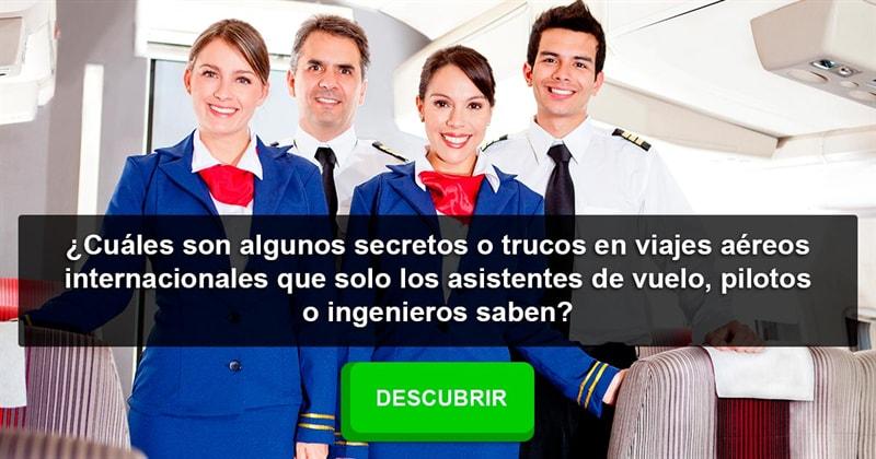 Sociedad Historia: ¿Cuáles son algunos secretos o trucos en viajes aéreos internacionales que solo los asistentes de vuelo, pilotos o ingenieros saben?