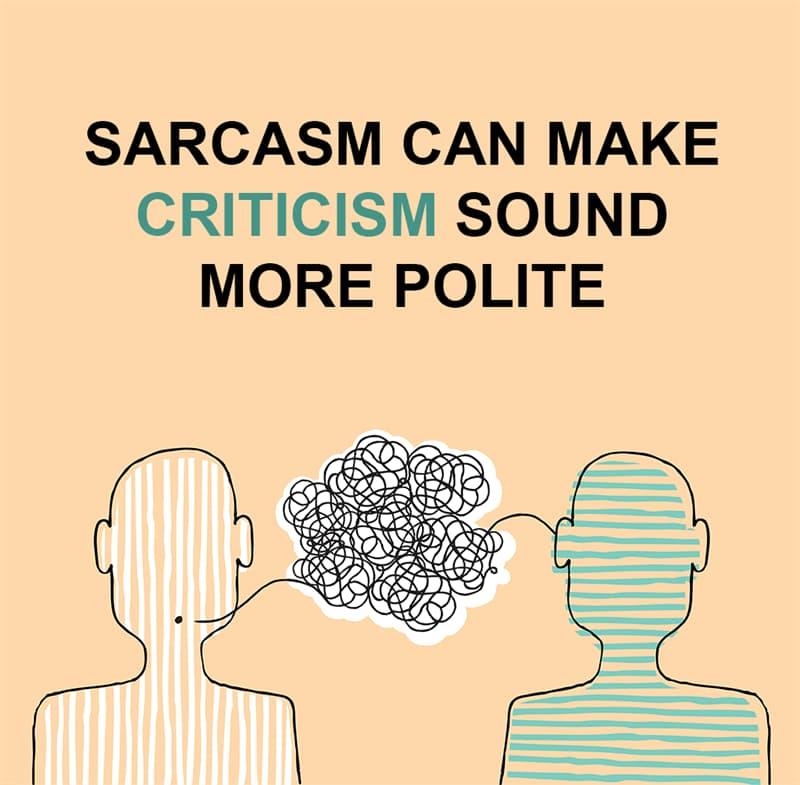 Science Story: Sarcasm can make criticism sound polite