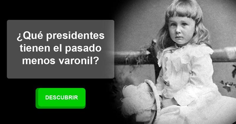 Historia Historia: ¿Qué presidentes tienen el pasado menos varonil?