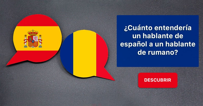 Sociedad Historia: ¿Cuánto entendería un hablante de español a un hablante de rumano?
