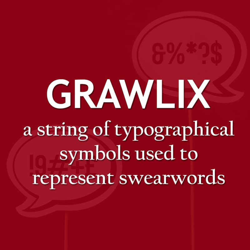 Culture Story: A string of typographical symbols used to represent swearwords - grawlix