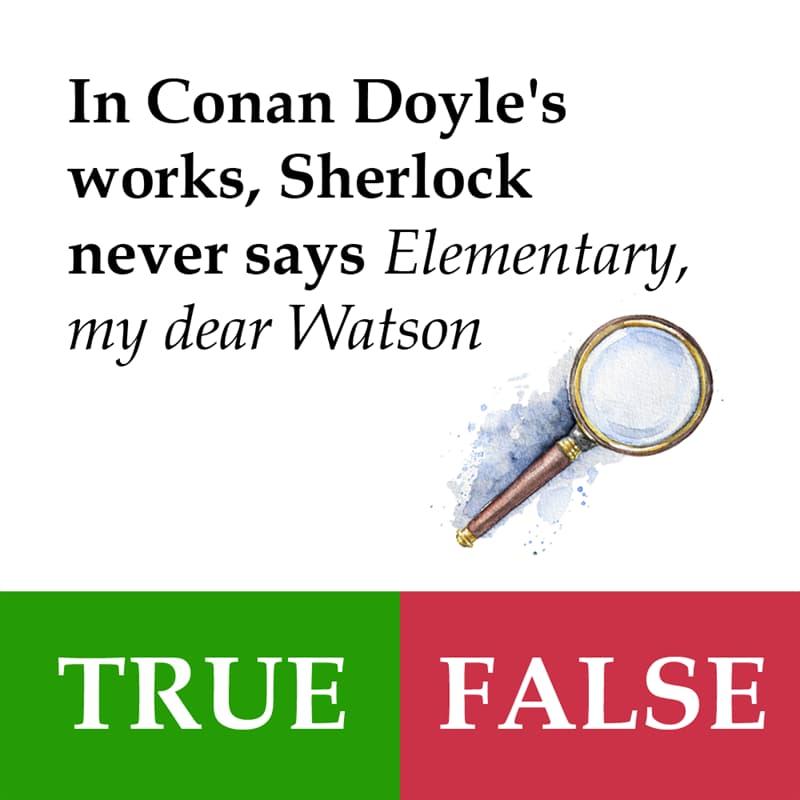 Culture Story: In Conan Doyle's works, Sherlock never says 'Elementary, my dear Watson'