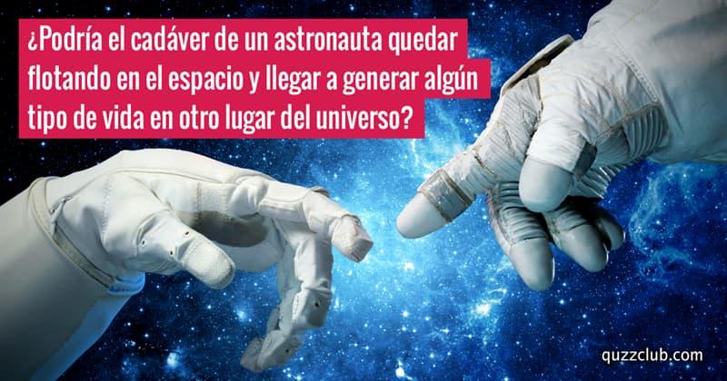 Сiencia Historia: ¿Podría el cadáver de un astronauta quedar flotando en el espacio y llegar a generar algún tipo de vida en otro lugar del universo?