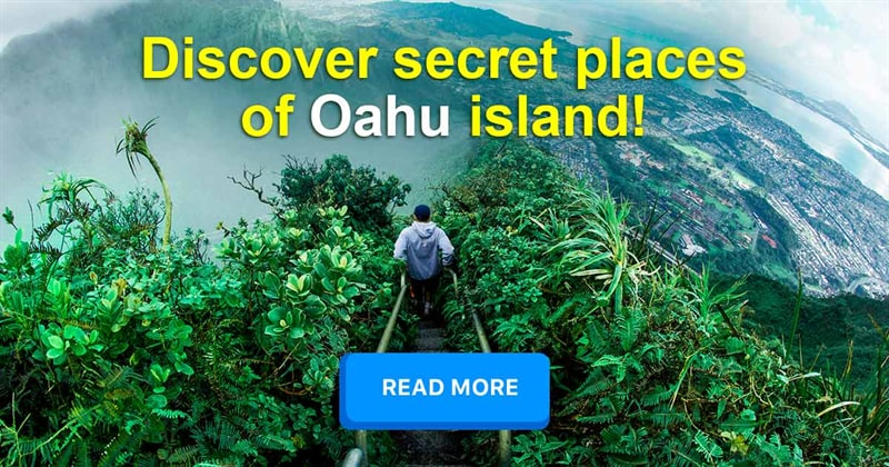 Geography Story: 7 secret places of Oahu island you'll be dreaming to see