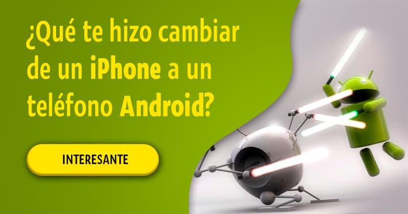 Sociedad Historia: ¿Qué te hizo cambiar de un iPhone a un teléfono Android?