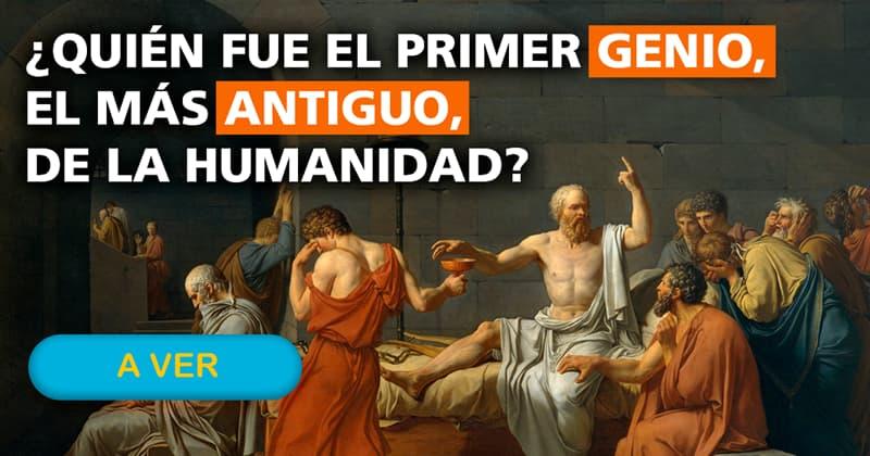Cultura Historia: ¿Quién fue el primer genio, el más antiguo, de la humanidad?