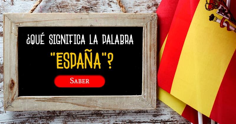 """Geografía Historia: ¿Qué significa la palabra """"España""""?"""