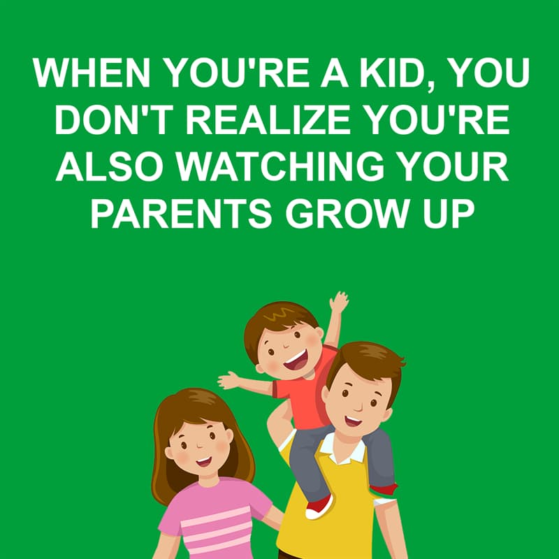 Society Story: Shower thoughts: When you're a kid, you don't realize you're also watching your mom and dad grow up.