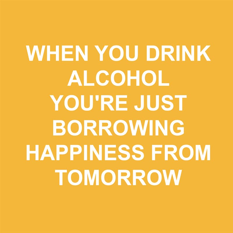 Society Story: Shower thoughts: when you drink alcohol you're just borrowing happiness from tomorrow