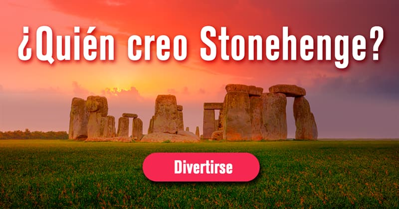 Historia Historia: ¿Quién creo Stonehenge?