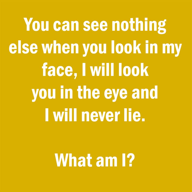 IQ Story: Funny riddle you can see nothing else when you look in my face