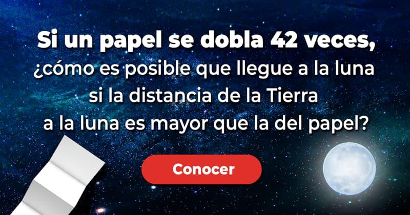 Geografía Historia: Si un papel se dobla 42 veces, ¿cómo es posible que llegue a la luna si la distancia de la Tierra a la luna es mayor que la del papel?