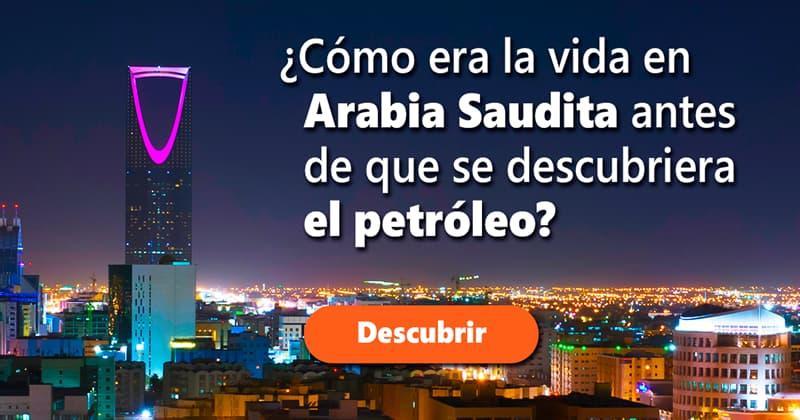 Geografía Historia: ¿Cómo era la vida en Arabia Saudita antes de que se descubriera el petróleo?