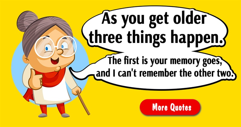 Society Story: 10 of the funniest and most positive quotes about getting older